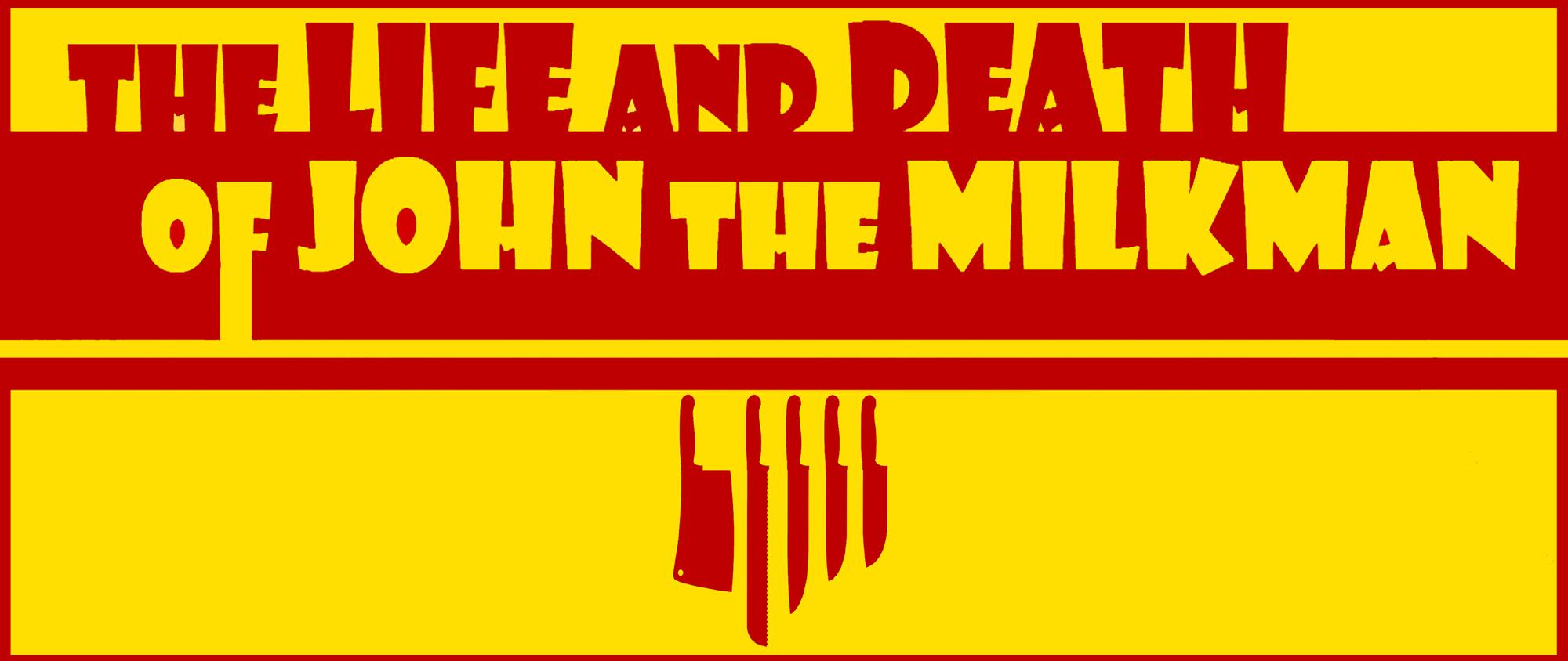 The Life and Death of John the Milkman – 2017/2018 Ontario Tour